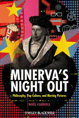 Minerva's Night Out: Philosophy, Pop Culture and Moving Pictures (BOK)