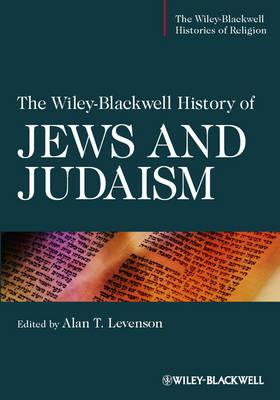 The Wiley-Blackwell History of Jews and Judaism (BOK)