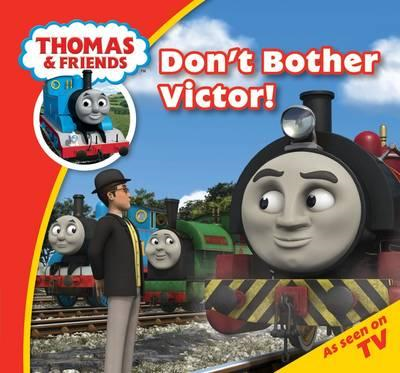 Thomas & Friends Don't Bother Victor! (BOK)
