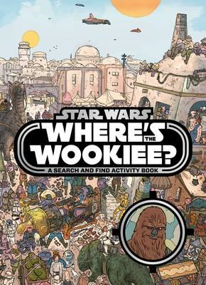 Star Wars: Where's the Wookiee? Search and Find Book (BOK)