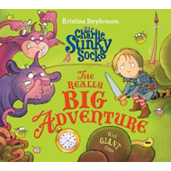 Sir Charlie Stinky Socks: The Really Big Adventure (BOK)
