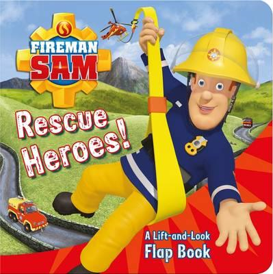 Fireman Sam: Rescue Heroes! A Lift-and-Look Flap Book (BOK)