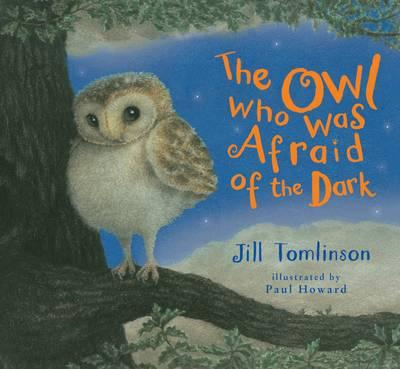 Owl Who Was Afraid of the Dark (BOK)