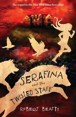 Serafina and the Twisted Staff (BOK)