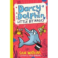 Darcy Dolphin is a Little Bit Magic! (BOK)