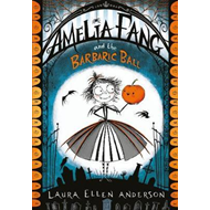 Amelia Fang and the Barbaric Ball (BOK)