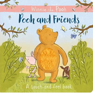 Winnie-the-Pooh: Pooh and Friends a Touch-and-Feel Book (BOK)