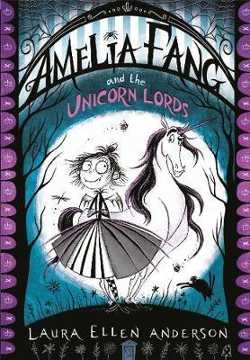 Amelia Fang and the Unicorn Lords (BOK)