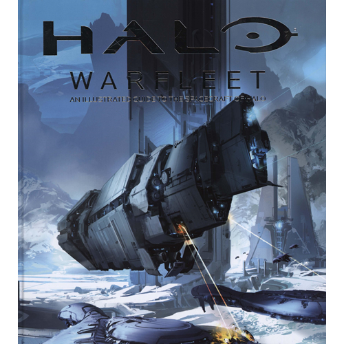 Halo Warfleet: An Illustrated Guide to the Spacecraft of Hal (BOK)