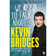 We Need to Talk About . . . Kevin Bridges (BOK)