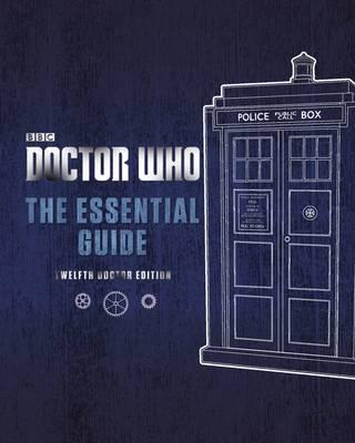 Doctor Who: The Essential Guide: Twelfth Doctor Edition (BOK)