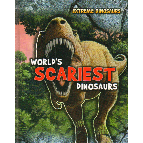 World's Scariest Dinosaurs (BOK)
