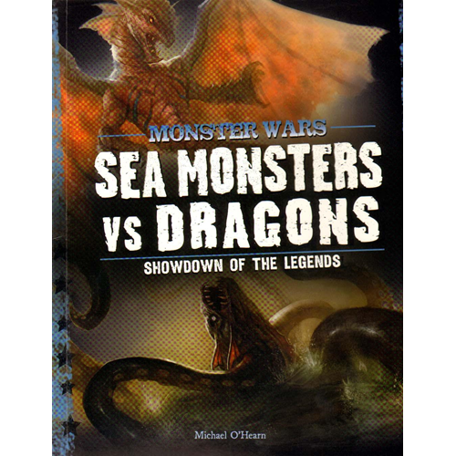 Sea Monsters Vs Dragons: Showdown of the Legends (BOK)