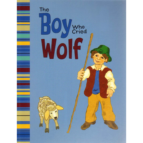 The Boy Who Cried Wolf: A Retelling of Aesop's Fable (BOK)