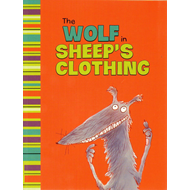 The Wolf in Sheep's Clothing: A Retelling of Aesop's Fable (BOK)