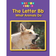 Letter Bb: What Animals Do (BOK)