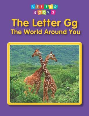 Letter Gg: the World Around You (BOK)