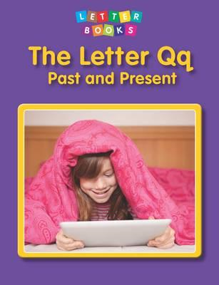 Letter Qq: Past and Present (BOK)