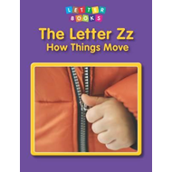 Letter Zz: How Things Move (BOK)