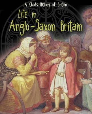 Life in Anglo-Saxon Britain (BOK)