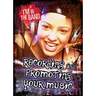 Recording and Promoting Your Music (BOK)