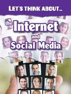 Let's Think About the Internet and Social Media (BOK)