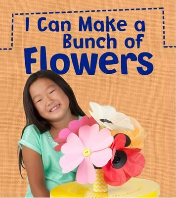 I Can Make a Bunch of Flowers (BOK)