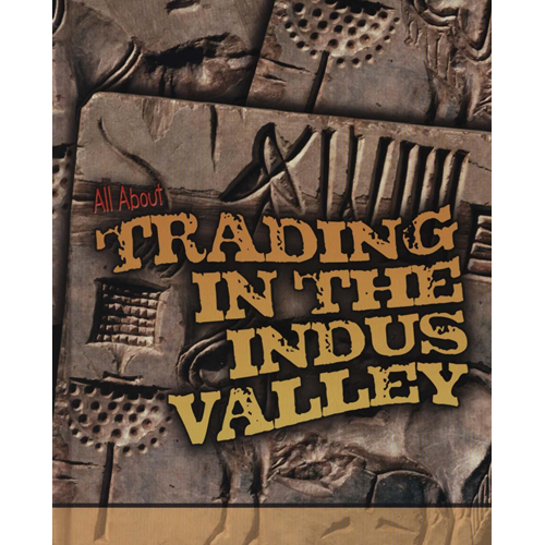 All About Trading in the Indus Valley (BOK)