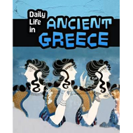 Daily Life in Ancient Greece (BOK)