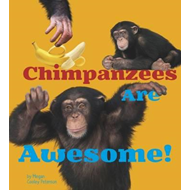 Chimpanzees Are Awesome! (BOK)
