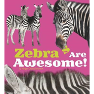 Zebras Are Awesome! (BOK)