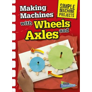Making Machines with Wheels and Axles (BOK)