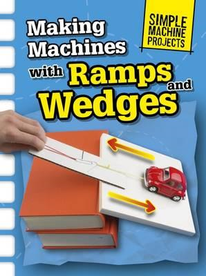 Making Machines with Ramps and Wedges (BOK)