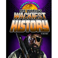 World's Wackiest History (BOK)