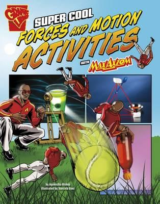Super Cool Forces and Motion Activities with Max Axiom (BOK)