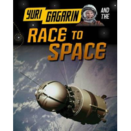 Yuri Gagarin and the Race to Space (BOK)