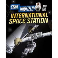 Chris Hadfield and the International Space Station (BOK)