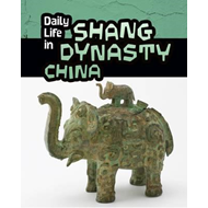 Daily Life in Shang Dynasty China (BOK)