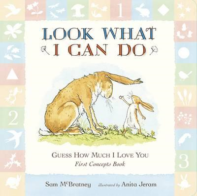 Guess How Much I Love You: Look What I Can Do: First Concepts Book (BOK)