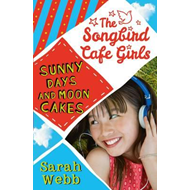 Sunny Days and Moon Cakes (The Songbird Cafe Girls 2) (BOK)