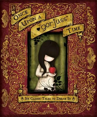 Once Upon a Gorjuss Time: Six Classic Tales to Dream By (BOK)