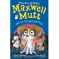 Maxwell Mutt and the Downtown Dogs (BOK)