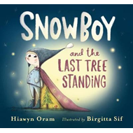 Snowboy and the Last Tree Standing (BOK)