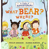 Little Adventurers: What Bear? Where? (BOK)