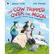 Cow Tripped Over the Moon and Other Nursery Rhyme Emergencie (BOK)