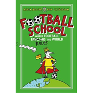Football School Season 1: Where Football Explains the World (BOK)