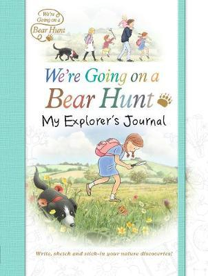 We're Going on a Bear Hunt: My Explorer's Journal (BOK)