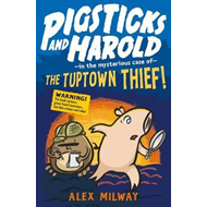 Pigsticks and Harold: the Tuptown Thief! (BOK)