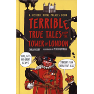 Terrible True Tales from the Tower of London (BOK)