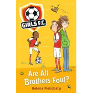 Girls FC 3: Are All Brothers Foul? (BOK)